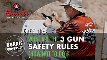 What Are the 3 Gun Safety Rules | Burris University
